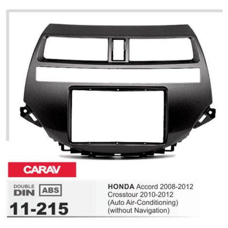 11-215: 2 DIN / 173 x 98 mm / 178 x 102 mm / HONDA Accord 2008-2012; Crosstour 2010-2012 Fitting Kit